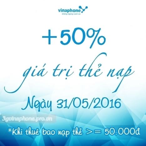 Vinaphone khuyến mãi 50% giá trị thẻ nạp cục bộ 31/5/2016   Trao Doi   Scoop.it