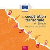 La coopération territoriale en Europe, une perspective historique | Fonds européens en Aquitaine | Scoop.it