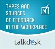 Types and Sources of Feedback in the Workplace | Talkdesk | Call Center Management | Scoop.it