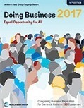 Doing Business 2017: Equal Opportunity for All, the World Bank Group's annual report on the ease of doing business. | Finance | Scoop.it