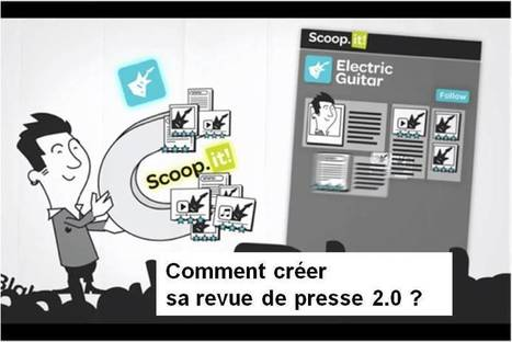 Comment créer sa propre revue de presse 2.0 ? | [Actualités de l'infodoc] | Scoop.it