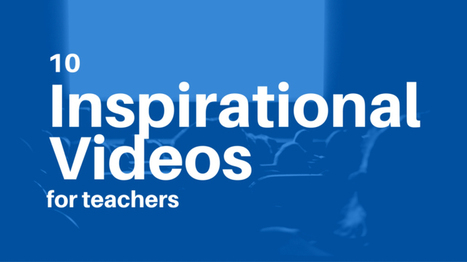 10 Inspirational Videos for Teachers @coolcatteacher | Cool Edubytes for Teachers! | Scoop.it