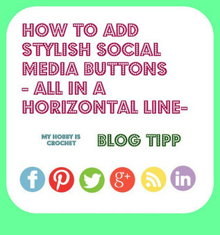 My Hobby Is Crochet: How to add stylish Social Media Follow Buttons to your blog- Tutorial | Blogging tips | Scoop.it