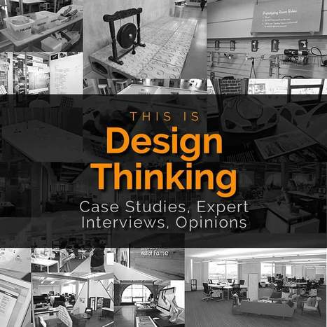 Interesting Case Studies of #DesignThinking Usage in Organizations | DESIGN THINKING | methods & tools | Scoop.it