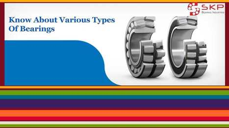 Information about different types of bearings | Rollers and bearings manufacturers and exporters | Scoop.it