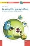 La radioactivité sous surveillance et autres notions en radioprotection - EDP Sciences   Le Grenier d'Elise   Scoop.it