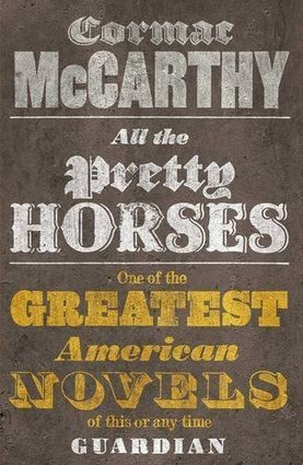 """All the Pretty Horses - as reviewed by """"Tomcat""""   Cormac McCarthy's All The Pretty Horses   Scoop.it"""