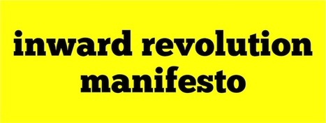 The Inward Revolution Manifesto: Setting Your Life on Fire | soul rebels | Scoop.it
