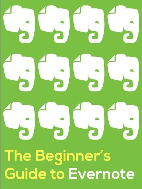 The Beginner's Guide to Evernote | Better teaching, more learning | Scoop.it