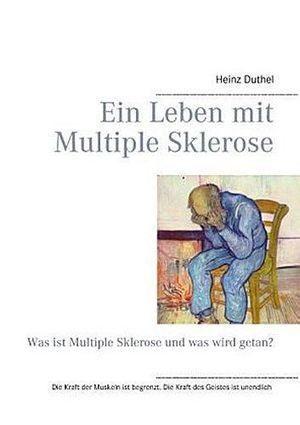 Heinz Duthel / Ein Leben mit Multiple Sklerose 9783735782434   Book Bestseller   Scoop.it