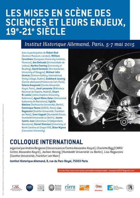Les mises en scène des sciences et leurs enjeux (19e – 21e siècles) | 05-07.05 IHA Paris | CULTURE, HUMANITÉS ET INNOVATION | Scoop.it