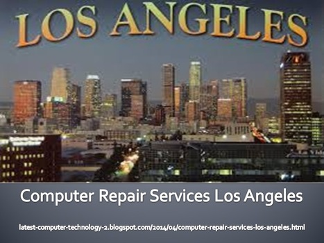 Computer Repair Services Los Angeles | Tech News Today | laptop | Scoop.it