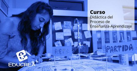 Curso Didáctica del Proceso de Enseñanza-Aprendizaje - Educrea | EDUCACIÓN en Puerto TIC | Scoop.it