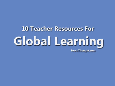 10 Teacher Resources For Global Learning - | Technology Technology Technology | Scoop.it