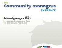 Carnet de témoignages de community managers, deuxième édition | Stratégie digitale et e-réputation | About Community Management | Scoop.it