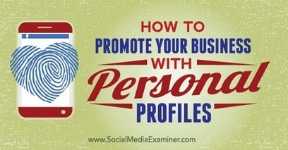 How to Promote Your Business With Personal Social Profiles | Social media passion | Scoop.it