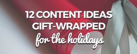 12 Days of Content: A Holiday Guide for Content Marketers | Media Relations | Scoop.it