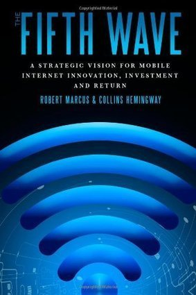 Review of The Fifth Wave: A Strategic Vision for Mobile Internet Innovation, Investment and Return | Writer, Book Reviewer, Researcher, Sunday School Teacher | Scoop.it
