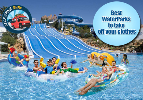 Best WaterParks to take off your clothes | Self Drive Trips | Scoop.it