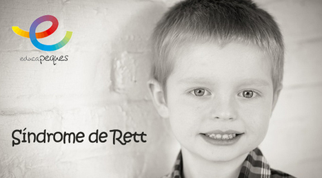 ¿Qué es el Síndrome de Rett? Conoce sus Síntomas y Etapas | Educapeques Networks. Portal de educación | Scoop.it