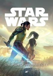 [Resenha] Star Wars: Um Novo Amanhecer | Leitor Cabuloso | Ficção científica literária | Scoop.it