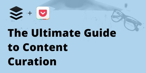 How to Curate Content: The Secret Sauce to Getting Noticed, Becoming an Influencer, and Having Fun Online | Digital Content Marketing | Scoop.it