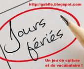 GABFLE: JEU DE VOCABULAIRE (Les jours fériés / niveaux A1-A2) : | En français, au jour le jour | Scoop.it
