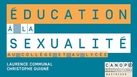 Éducation à la sexualité au collège et au lycée - Christophe Guigné, Laurence Communal @reseau_canope   Pôle de formation BRIACE   Scoop.it