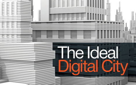 Digital Communities Special Report: The Ideal Digital City | Smart Cities in Spain | Scoop.it