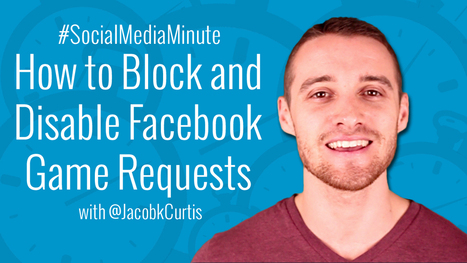 How to Disable and Block Facebook Game Invites from Friends | Social Media Tutorials | Scoop.it