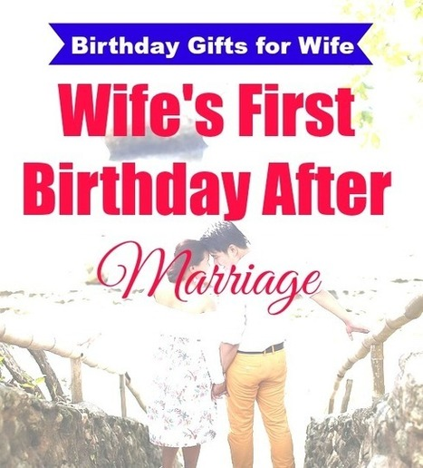 17 Best Gifts for Wife on Her First Birthday After Marriage – Girls Gift Blog | All Occasion Gifts | Scoop.it