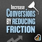 10 Simple Ways to Increase Conversions by Reducing Friction | Direct Response Social Media | Scoop.it