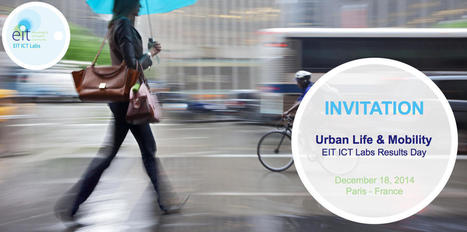 From Smart Cities to Smart Citizens? - Urban Life and Mobility EIT ICT Labs Results Day - December 18, 2014 8:30-17:00 Paris | Agenda of events for innovation - Paris | Scoop.it
