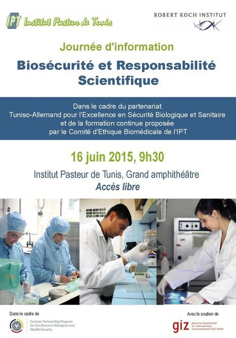 Journée d'information sur la biosécurité et la resposabilité scientifique, 16 juin 2015   Institut Pasteur de Tunis-معهد باستور تونس   Scoop.it