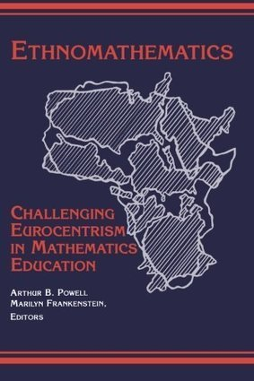 Ethnomathematics: Challenging Eurocentrism in Mathematics Education (Suny Series, Reform in Mathematics Education) | Multi Cultural Mathematics education | Scoop.it