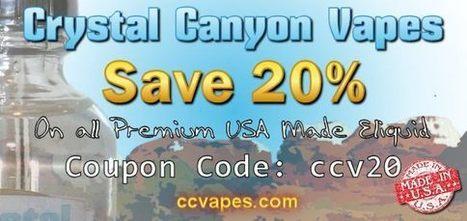 Crystal Canyon Vapes: Current Eliquid Coupon Code from CCVapes | Crystal Canyon Vapes | Scoop.it