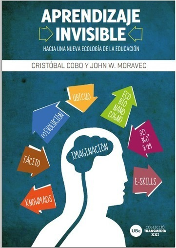 Libro: Aprendizaje Invisible | herramientas y recursos docentes | Scoop.it