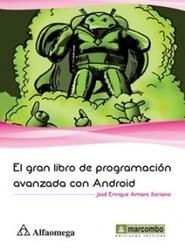 Alfaomega - El Gran Libro De Programación Avanzada Con Android   El gran libro de programacion avanzada con android   Scoop.it