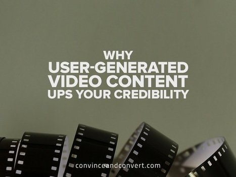 Why User-Generated Video Content Ups Your Credibility | Profile of the future HR leader | Scoop.it