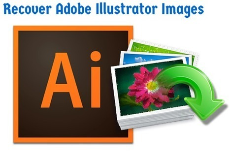 How to Recover Adobe Illustrator Images? | Rescue Digital Media | Scoop.it