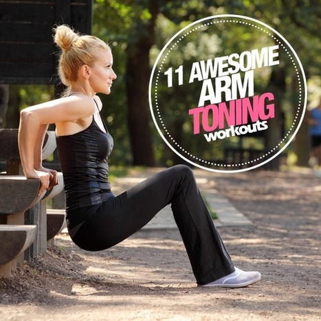 Strong, Toned Arms With These 10 Awesome Workouts | Krazy Kardio | Scoop.it