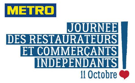 Journée des Commerçants et Restaurateurs Indépendants avec METRO | Gastronomie et plaisirs gourmands | Scoop.it
