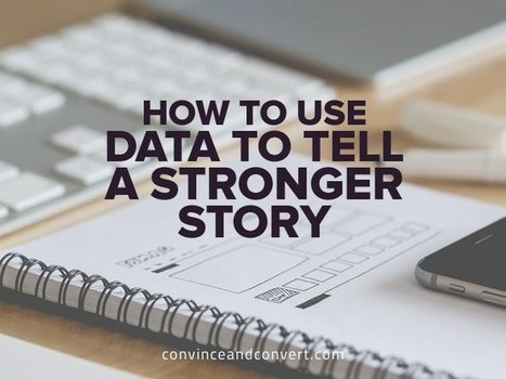 How to Use Data to Tell a Stronger Story | Serious Play | Scoop.it