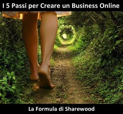 Creare un Business Online: I Cinque Passi Della Formula Di Sharewood | Social Media: notizie e curiosità dal web | Scoop.it