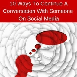 10 Ways To Continue A Conversation With Someone On Social Media | digital marketing strategy | Scoop.it