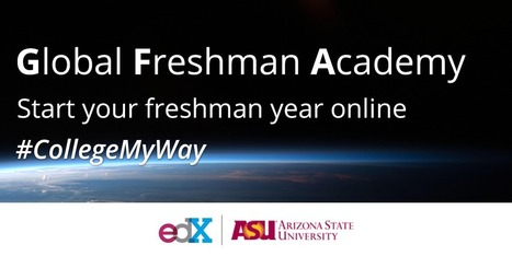 A Big Step in MOOCs for Credit? The ASU & edX Global Freshman Academy - MOOC Report | Mooc's METID | Scoop.it