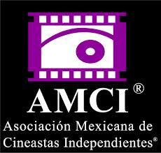 Asociación Mexicana de Cineastas Independientes (AMCI). | El Cine Y El Mundo | Scoop.it