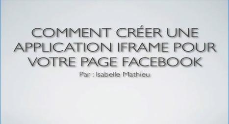 Comment Créer Une Application Iframe Pour Votre Page Facebook ? Vidéo | Facebook pour les entreprises | Scoop.it