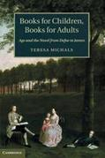 Books for Children, Books for Adults: Age and the Novel from Defoe to James ... - Times Higher Education | Literature & Psychology | Scoop.it
